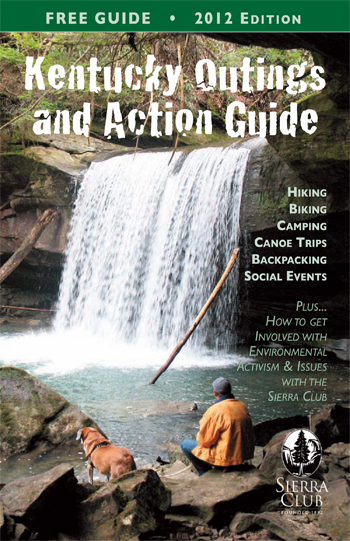 Kentucky Sierra Club 2012 Outings & Action Guide - A Year's Worth of Outings & Adventures